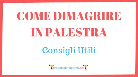 Come dimagrire in palestra